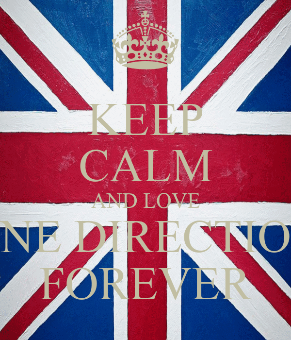KEEP CALM AND LOVE ONE DIRECTION FOREVER