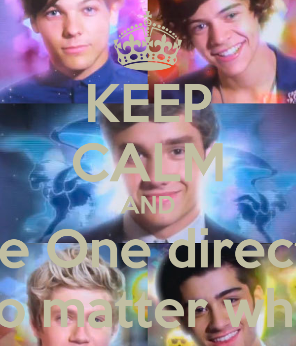 KEEP CALM AND Love One direction No matter what