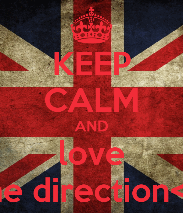 KEEP CALM AND love one direction<3!