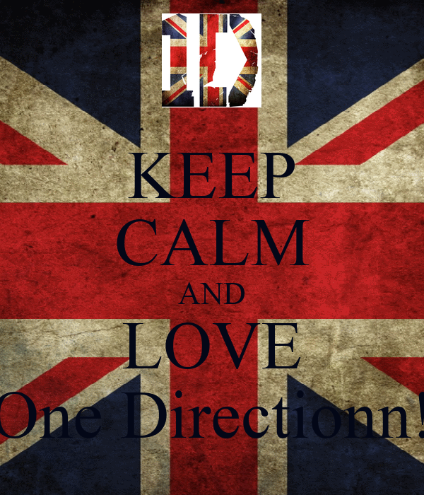 KEEP CALM AND LOVE One Directionn!