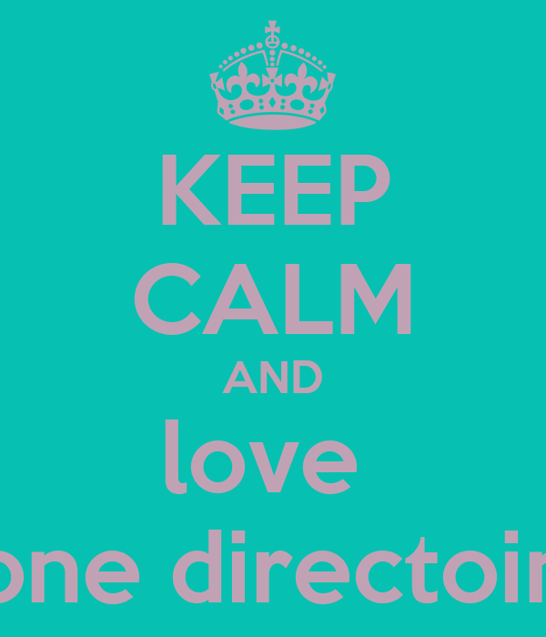 KEEP CALM AND love  one directoin