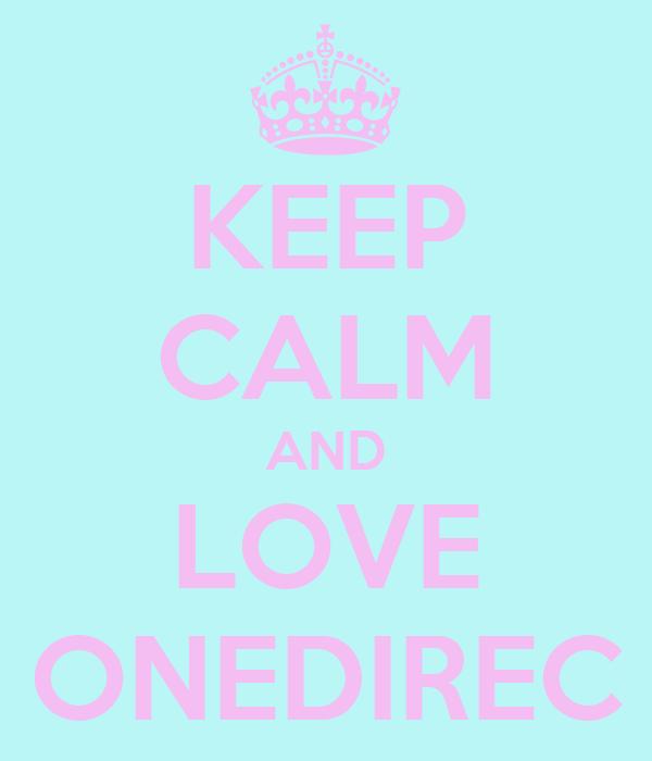 KEEP CALM AND LOVE ONEDIREC