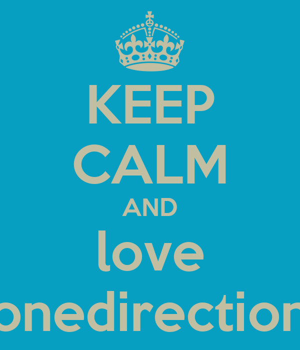 KEEP CALM AND love onedirection