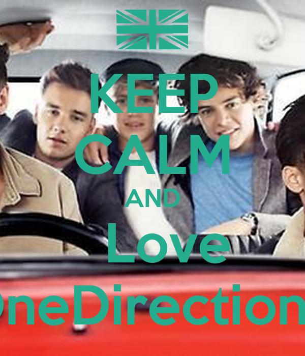 KEEP CALM AND   Love   OneDirection<3