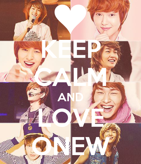 KEEP CALM AND LOVE ONEW