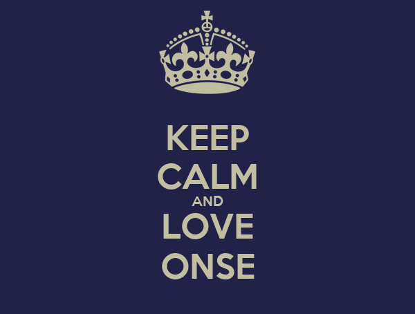 KEEP CALM AND LOVE ONSE