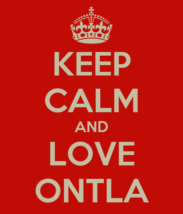 KEEP CALM AND LOVE ONTLA