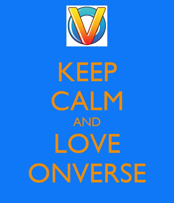 KEEP CALM AND LOVE ONVERSE