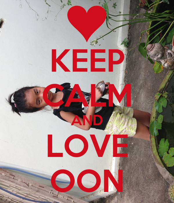 KEEP CALM AND LOVE OON