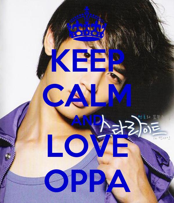 KEEP CALM AND LOVE OPPA