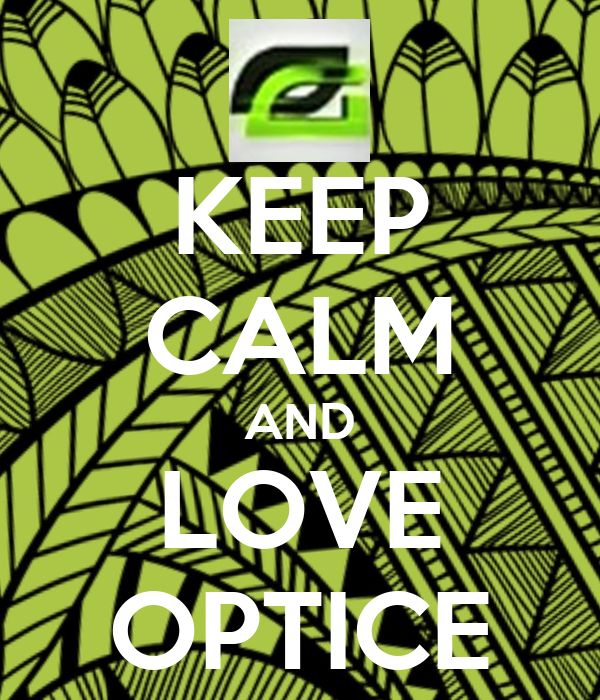 KEEP CALM AND LOVE OPTICE