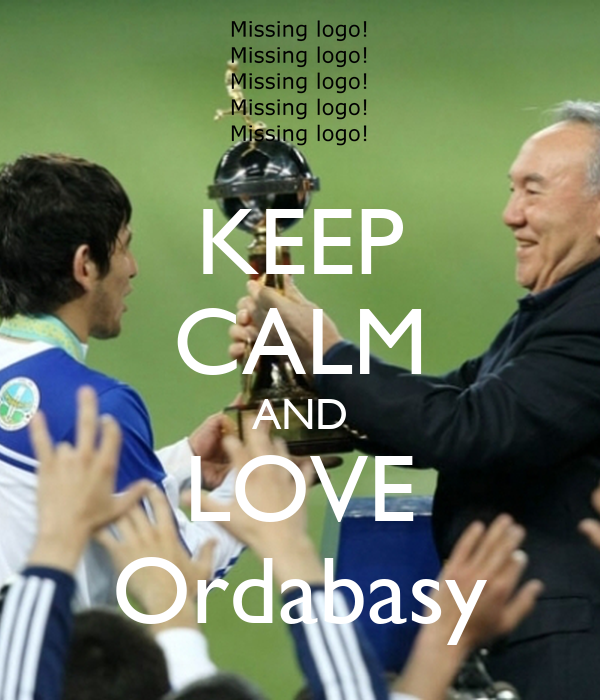 KEEP CALM AND LOVE Ordabasy