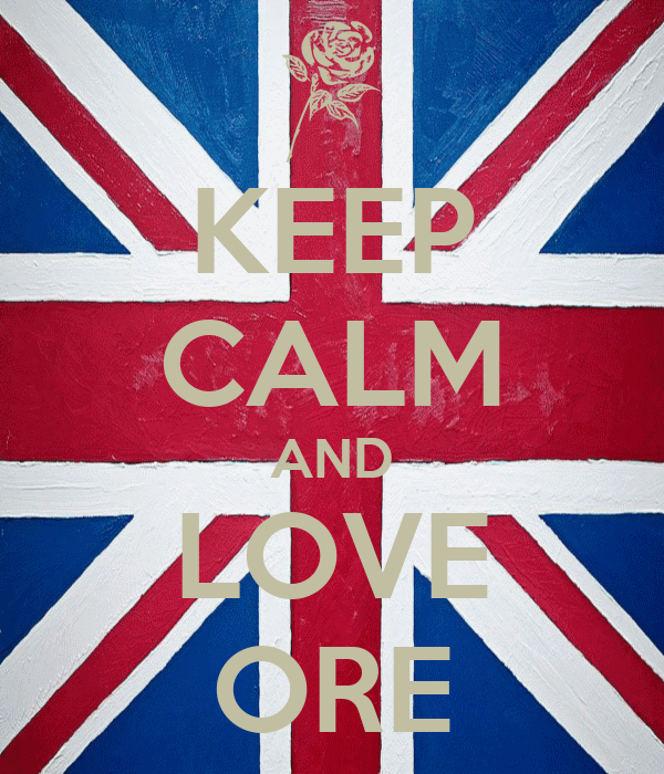 KEEP CALM AND LOVE ORE