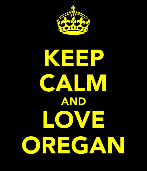 KEEP CALM AND LOVE OREGAN