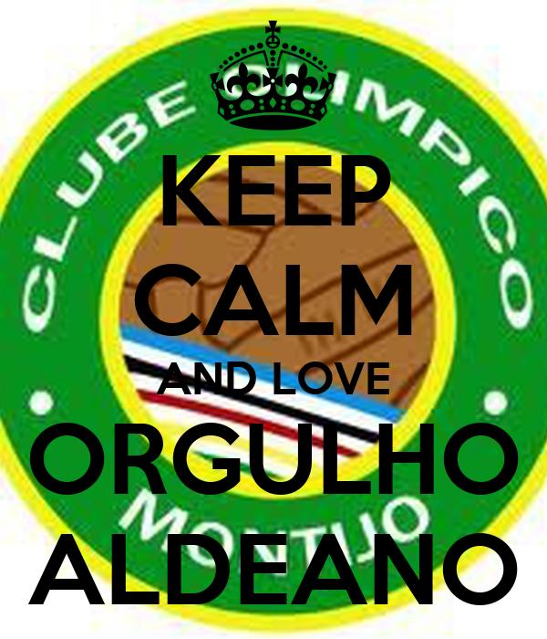 KEEP CALM AND LOVE ORGULHO ALDEANO