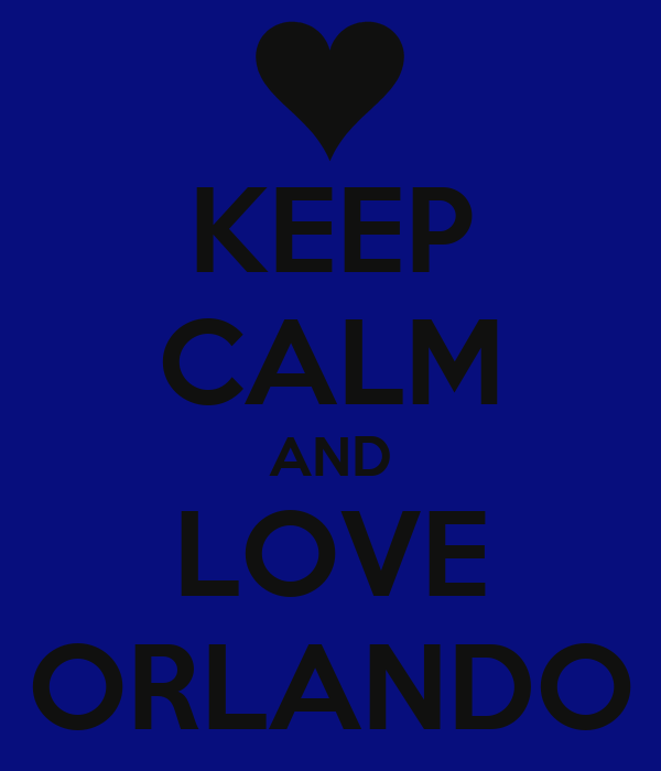 KEEP CALM AND LOVE ORLANDO