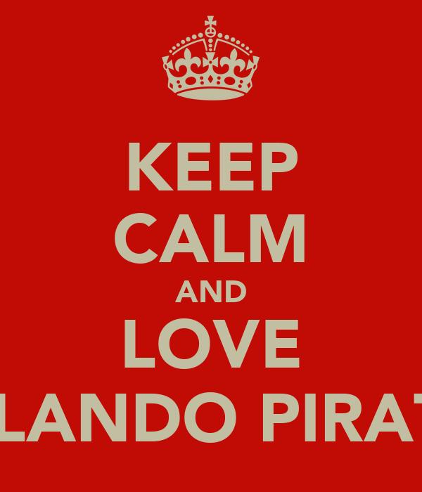 KEEP CALM AND LOVE ORLANDO PIRATES