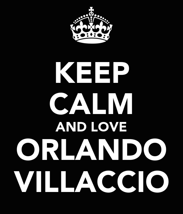 KEEP CALM AND LOVE ORLANDO VILLACCIO