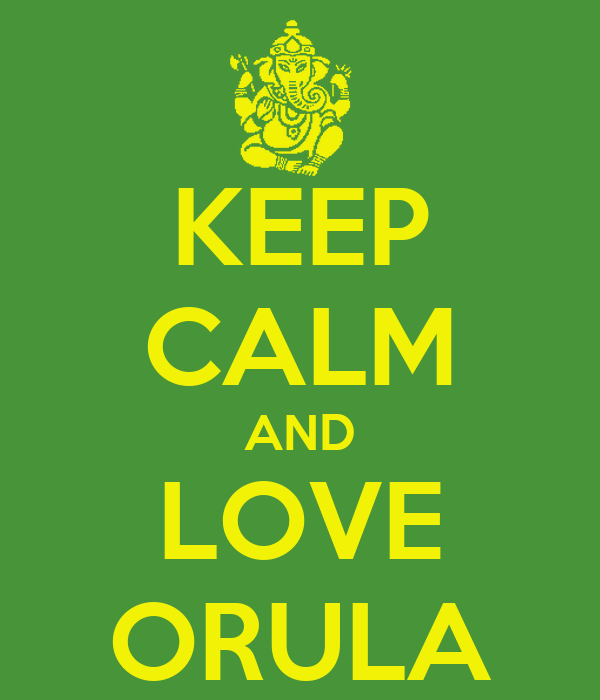 KEEP CALM AND LOVE ORULA