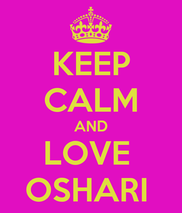 KEEP CALM AND LOVE  OSHARI