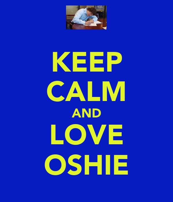 KEEP CALM AND LOVE OSHIE