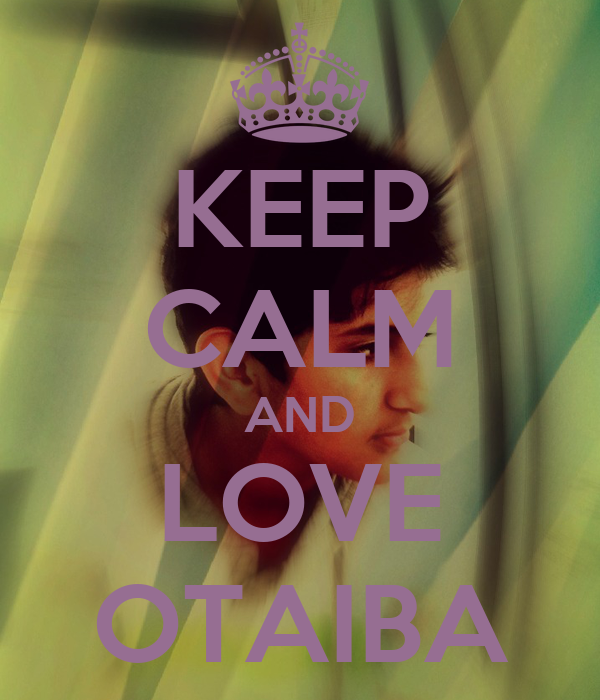 KEEP CALM AND LOVE OTAIBA