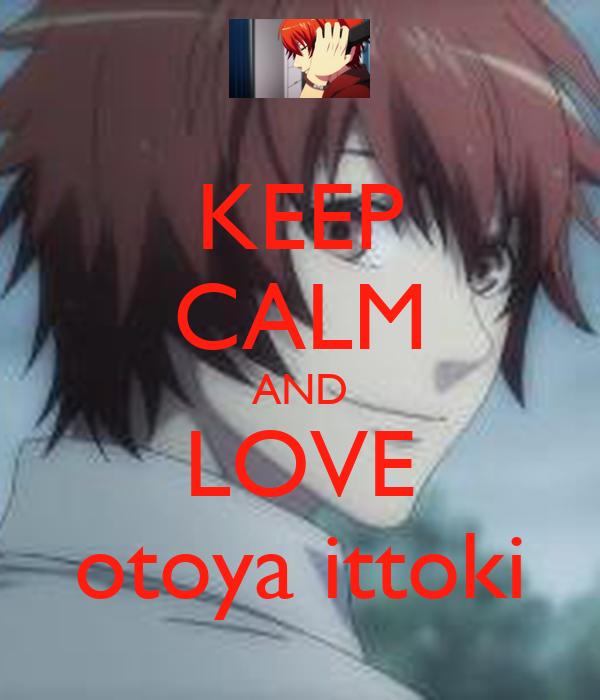 KEEP CALM AND LOVE otoya ittoki