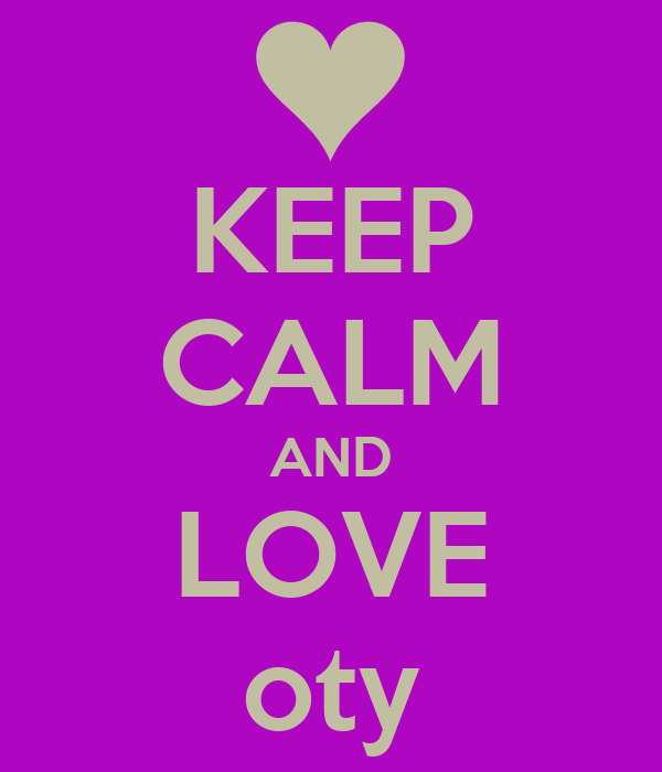 KEEP CALM AND LOVE oty