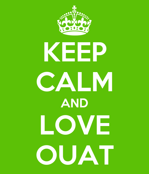 KEEP CALM AND LOVE OUAT