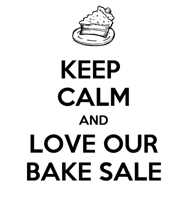 KEEP  CALM AND LOVE OUR BAKE SALE