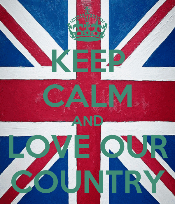 KEEP CALM AND LOVE OUR COUNTRY