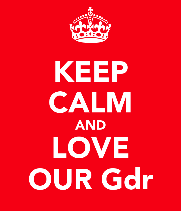 KEEP CALM AND LOVE OUR Gdr