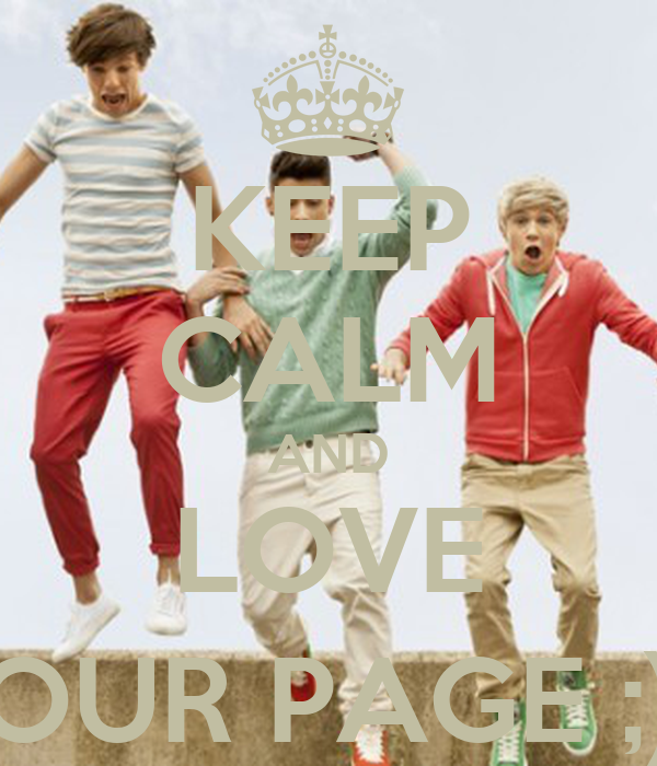 KEEP CALM AND LOVE OUR PAGE ;)