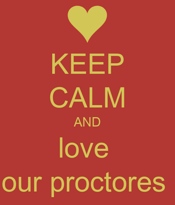 KEEP CALM AND love  our proctores