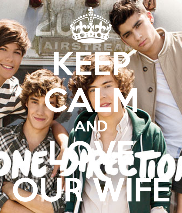 KEEP CALM AND LOVE OUR WIFE