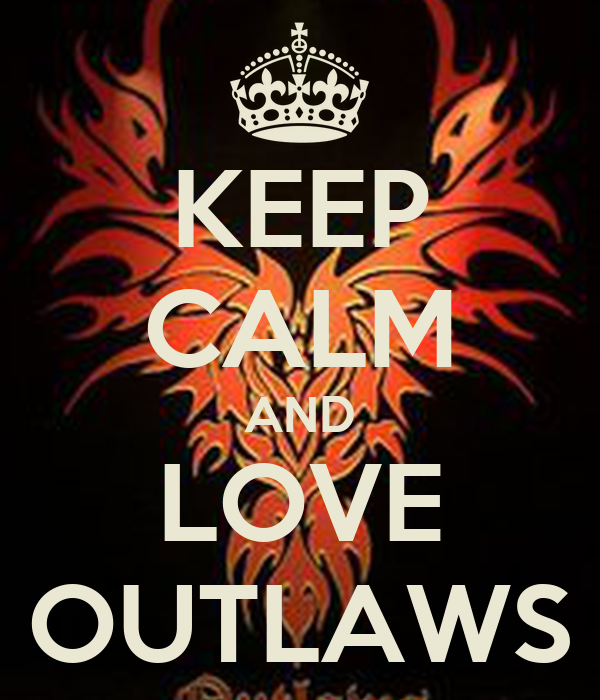 KEEP CALM AND LOVE OUTLAWS