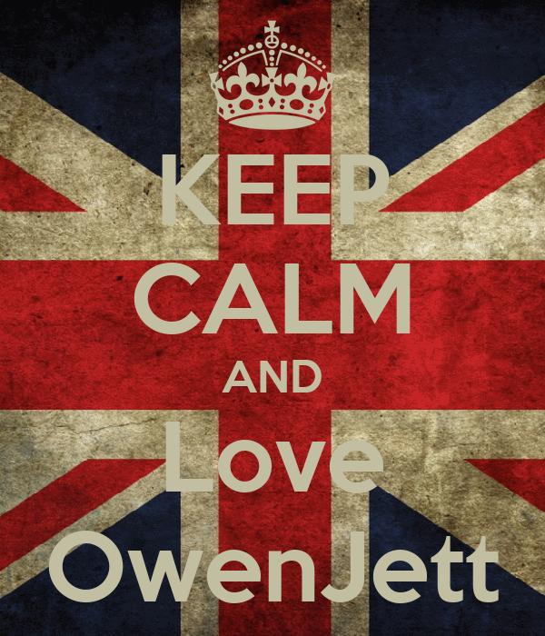 KEEP CALM AND Love OwenJett