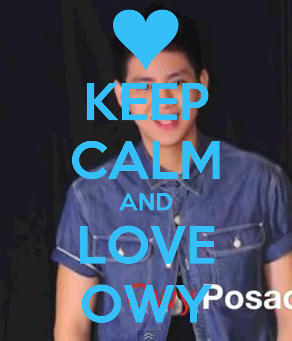 KEEP CALM AND LOVE OWY