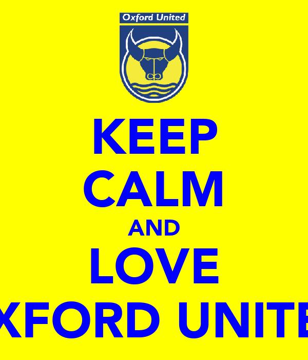 KEEP CALM AND LOVE OXFORD UNITED