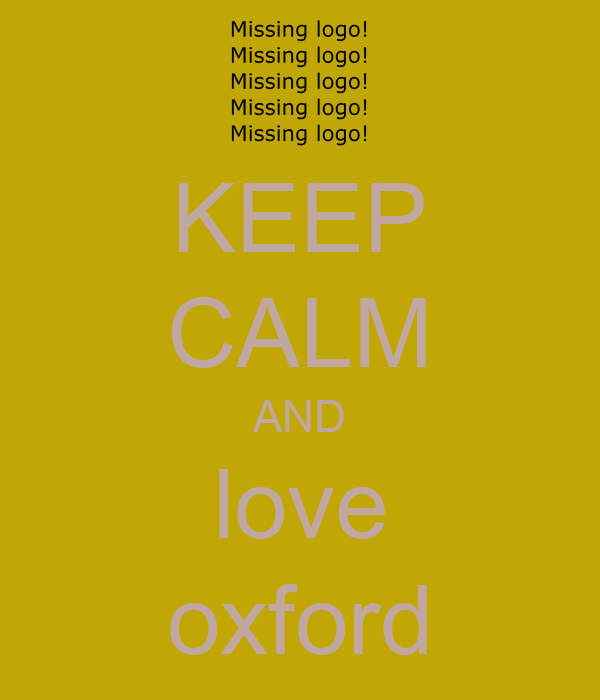 KEEP CALM AND love oxford