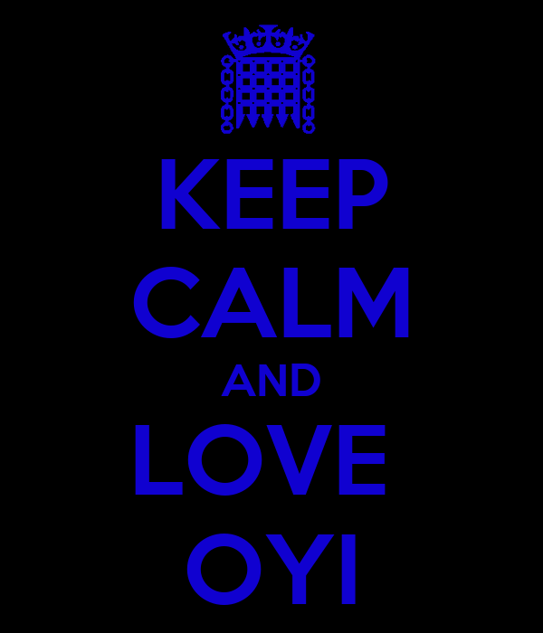 KEEP CALM AND LOVE  OYI