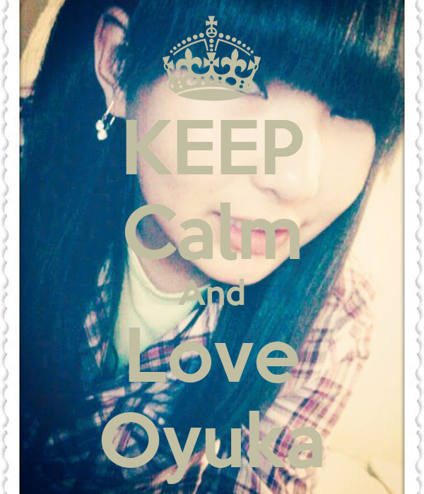 KEEP Calm And Love Oyuka