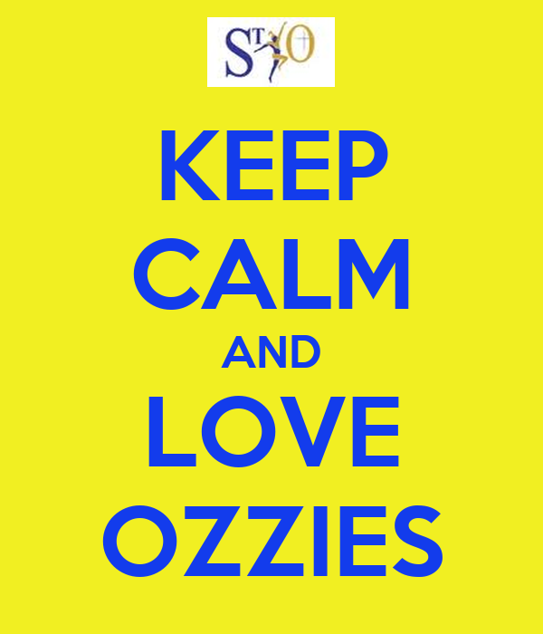 KEEP CALM AND LOVE OZZIES