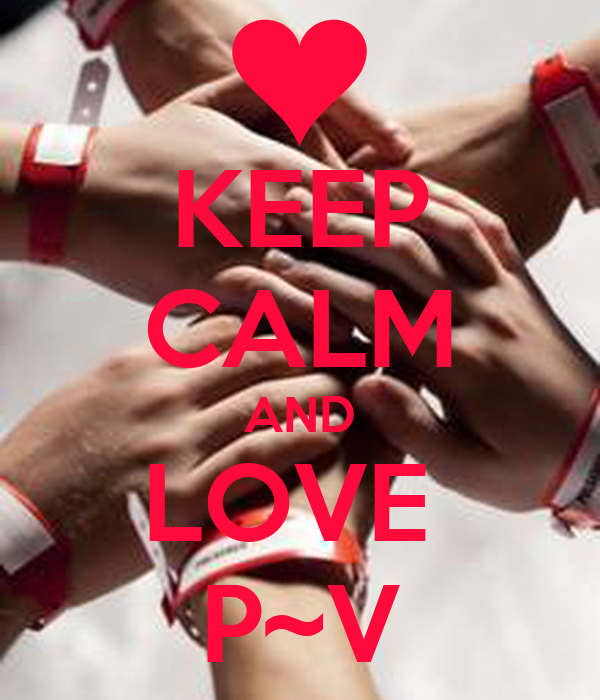 KEEP CALM AND LOVE PV