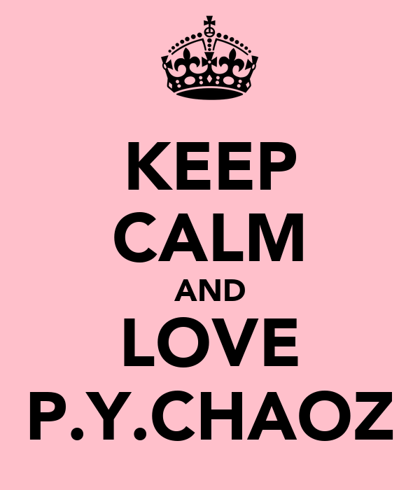 KEEP CALM AND LOVE P.Y.CHAOZ
