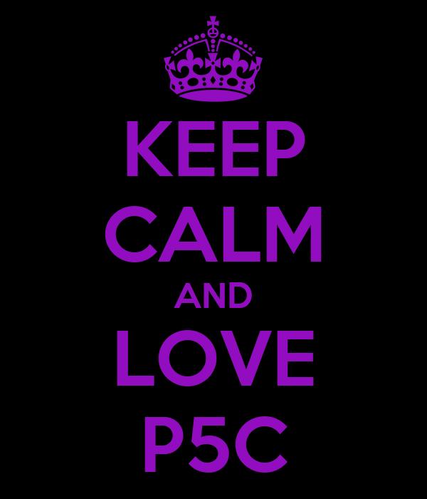 KEEP CALM AND LOVE P5C