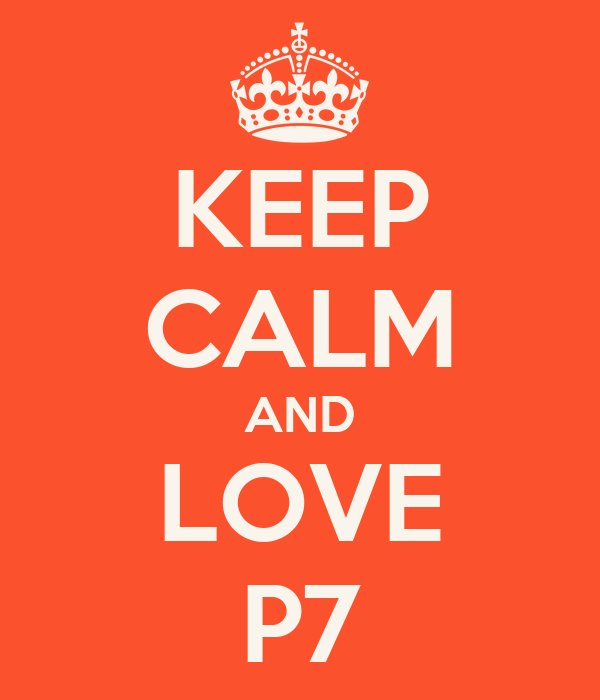 KEEP CALM AND LOVE P7