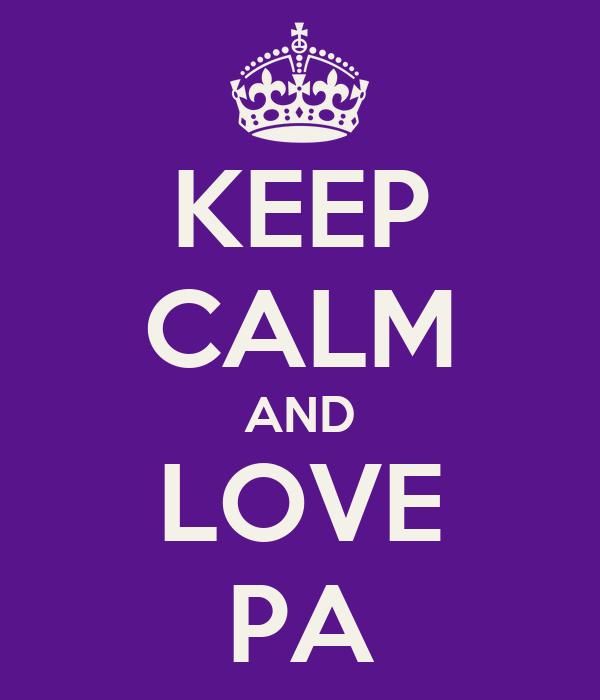 KEEP CALM AND LOVE PA