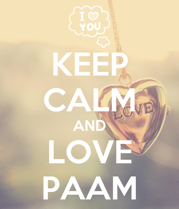 KEEP CALM AND LOVE PAAM