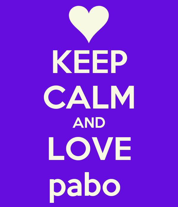 KEEP CALM AND LOVE pabo